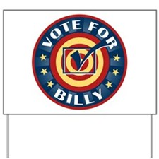 Vote for Billy Personalized Yard Sign
