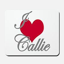 I love (heart) Callie Mousepad