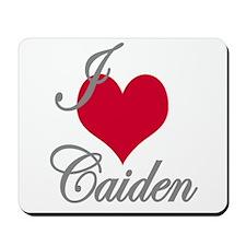I love (heart) Caiden Mousepad