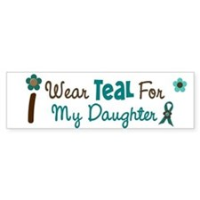 I Wear Teal For My Daughter 12 Bumper Bumper Sticker