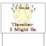Doubt Therefore Might Be Yard Sign