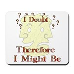Doubt Therefore Might Be Mousepad