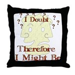 Doubt Therefore Might Be Throw Pillow