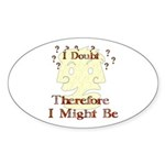 Doubt Therefore Might Be Oval Sticker (50 pk)