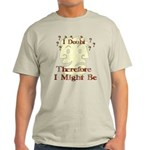 Doubt Therefore Might Be Light T-Shirt