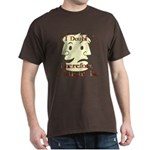 Doubt Therefore Might Be Dark T-Shirt