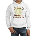 Doubt Therefore Might Be Hooded Sweatshirt