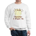 Doubt Therefore Might Be Sweatshirt