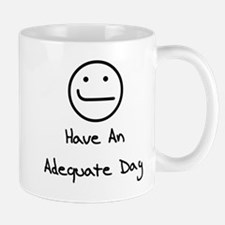 Have An Adequate Day Mug