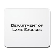 Lame Excuses Mousepad