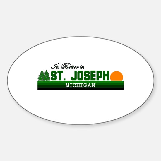 Its Better in St. Joseph, Mic Oval Decal