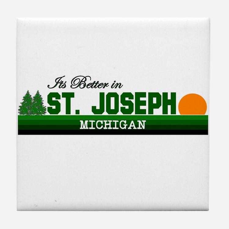Its Better in St. Joseph, Mic Tile Coaster
