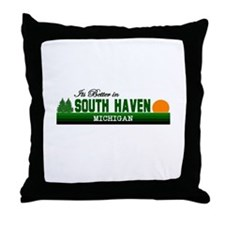 Its Better in South Haven, Mi Throw Pillow