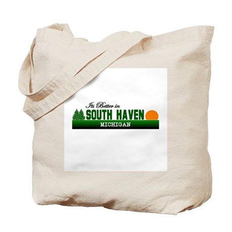 Its Better in South Haven, Mi Tote Bag