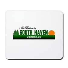 Its Better in South Haven, Mi Mousepad