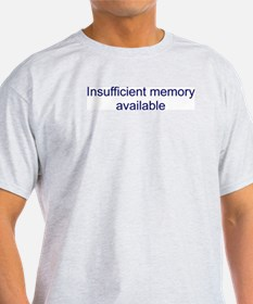 Insufficient Memory Ash Grey T-Shirt