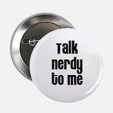 Talk nerdy to me Button