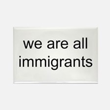 we are all immigrants Rectangle Magnet