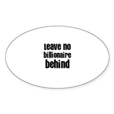 Leave no billionaire behind Oval Decal