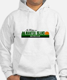Its Better on Manitou Island, Hoodie