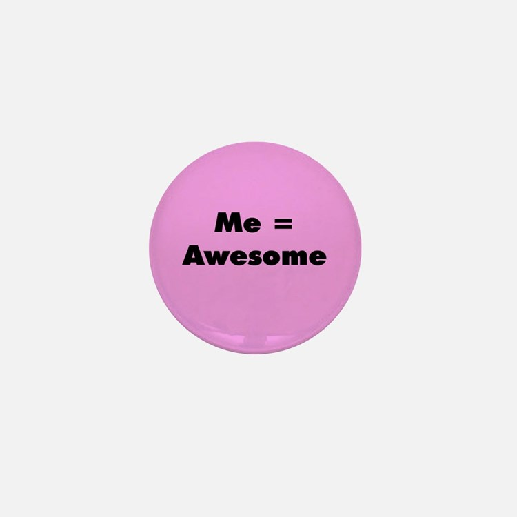 Me = Awesome Mini Button