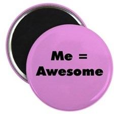 Me = Awesome Magnet