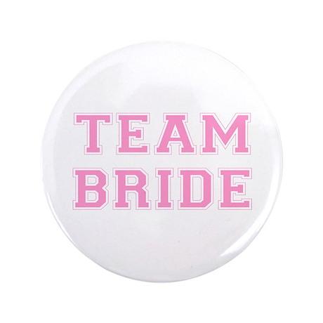 """Team Bride 3.5"""" Button (100 pack)"""