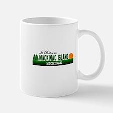 Its Better on Mackinac Island Mug