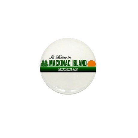 Its Better on Mackinac Island Mini Button (10 pack
