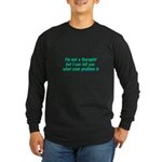 I'm Not A Therapist Tran Long Sleeve Dark T-Shirt