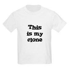 This is my clone Kids T-Shirt