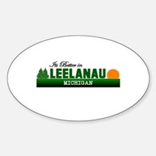 Its Better in Leelanau, Michi Oval Decal