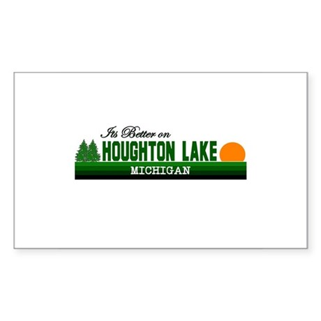 Its Better in Houghton Lake, Rectangle Sticker