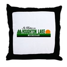 Its Better in Houghton Lake, Throw Pillow