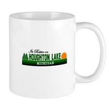 Its Better in Houghton Lake, Small Mug