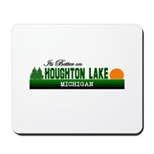 Its Better in Houghton Lake, Mousepad
