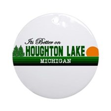 Its Better in Houghton Lake, Ornament (Round)