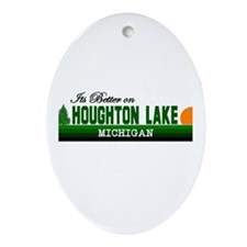 Its Better in Houghton Lake, Oval Ornament