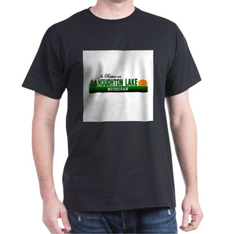 Its Better in Houghton Lake, Dark T-Shirt