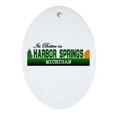 Its Better in Harbor Springs, Oval Ornament