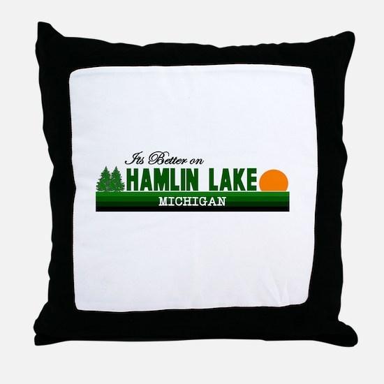 Its Better on Hamlin Lake, Mi Throw Pillow