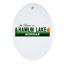 Its Better on Hamlin Lake, Mi Oval Ornament