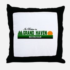 Its Better in Grand Haven, Mi Throw Pillow