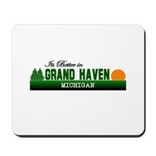 Its Better in Grand Haven, Mi Mousepad