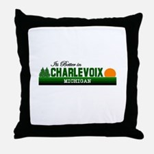 Its Better in Charlevoix, Mic Throw Pillow