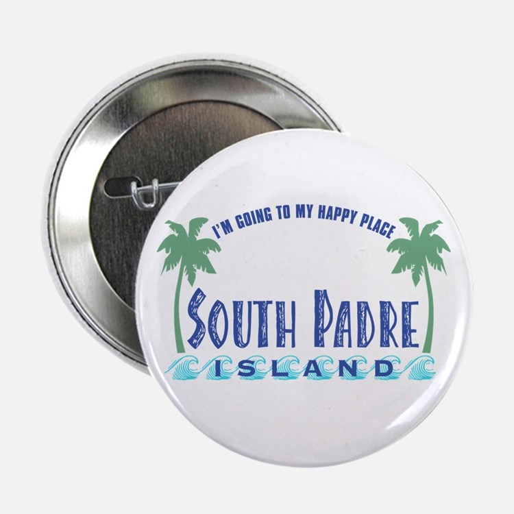 "South Padre Happy Place - 2.25"" Button"