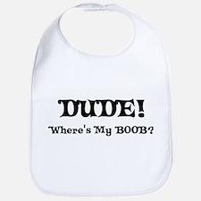 Dude Where's My Boob Bib