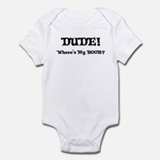 Dude Where's My Boob Infant Bodysuit