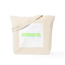 I Had Amnesia Once Tote Bag