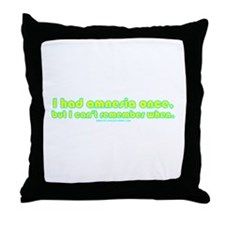 I Had Amnesia Once Throw Pillow